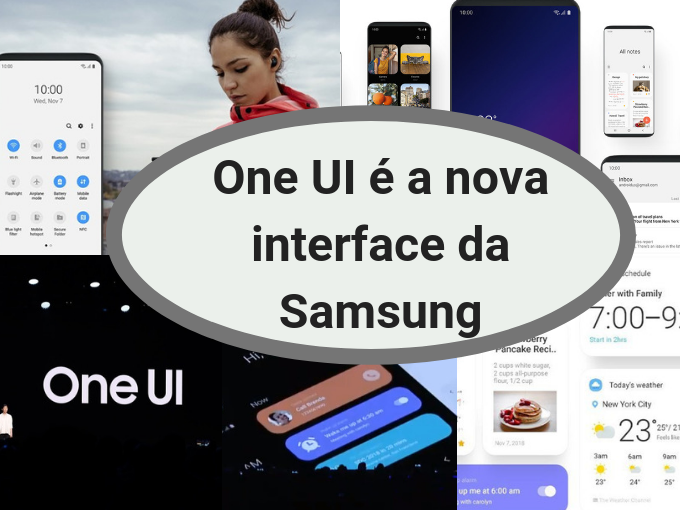 One UI é a nova interface da Samsung